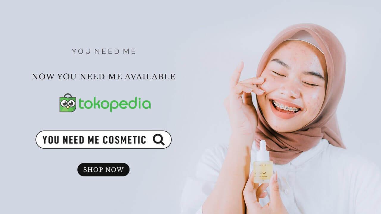 Tokopedia You Need Me
